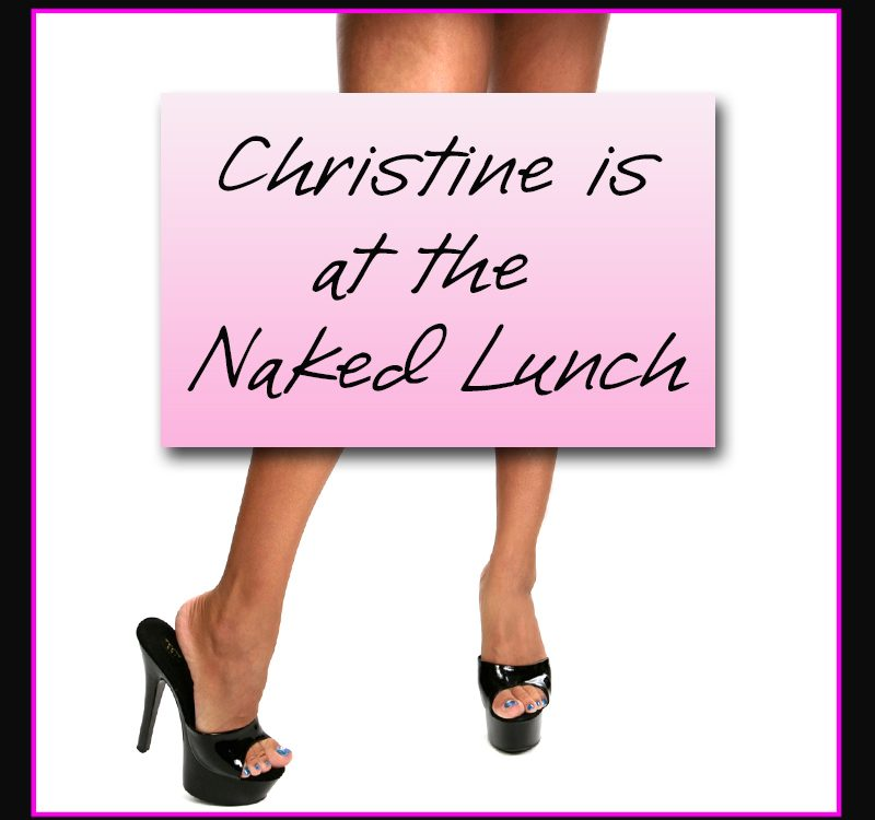 CHRISTINE NAKED LUNCH