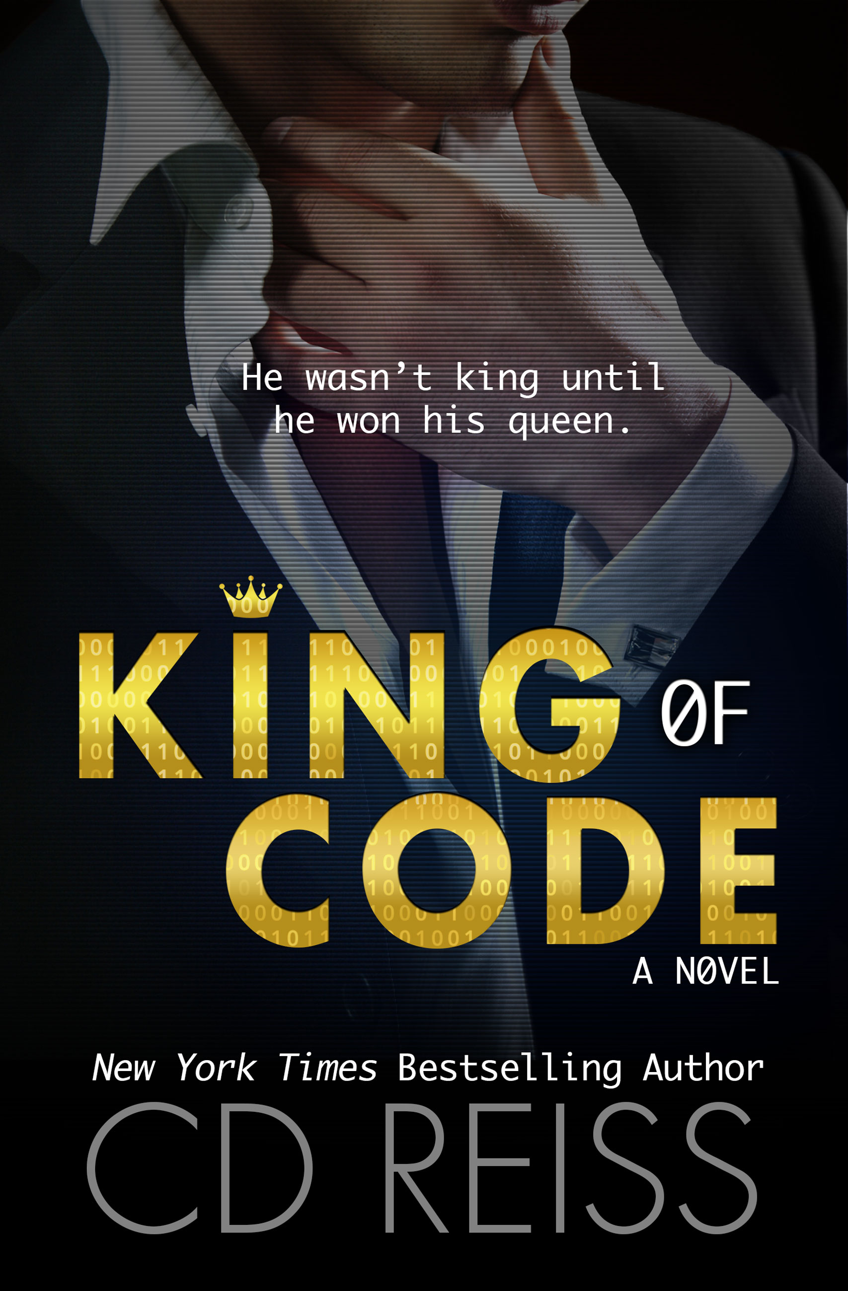 King of Code, book one in a series of sexy new standalones by New York Times bestselling Romance Author CD Reiss