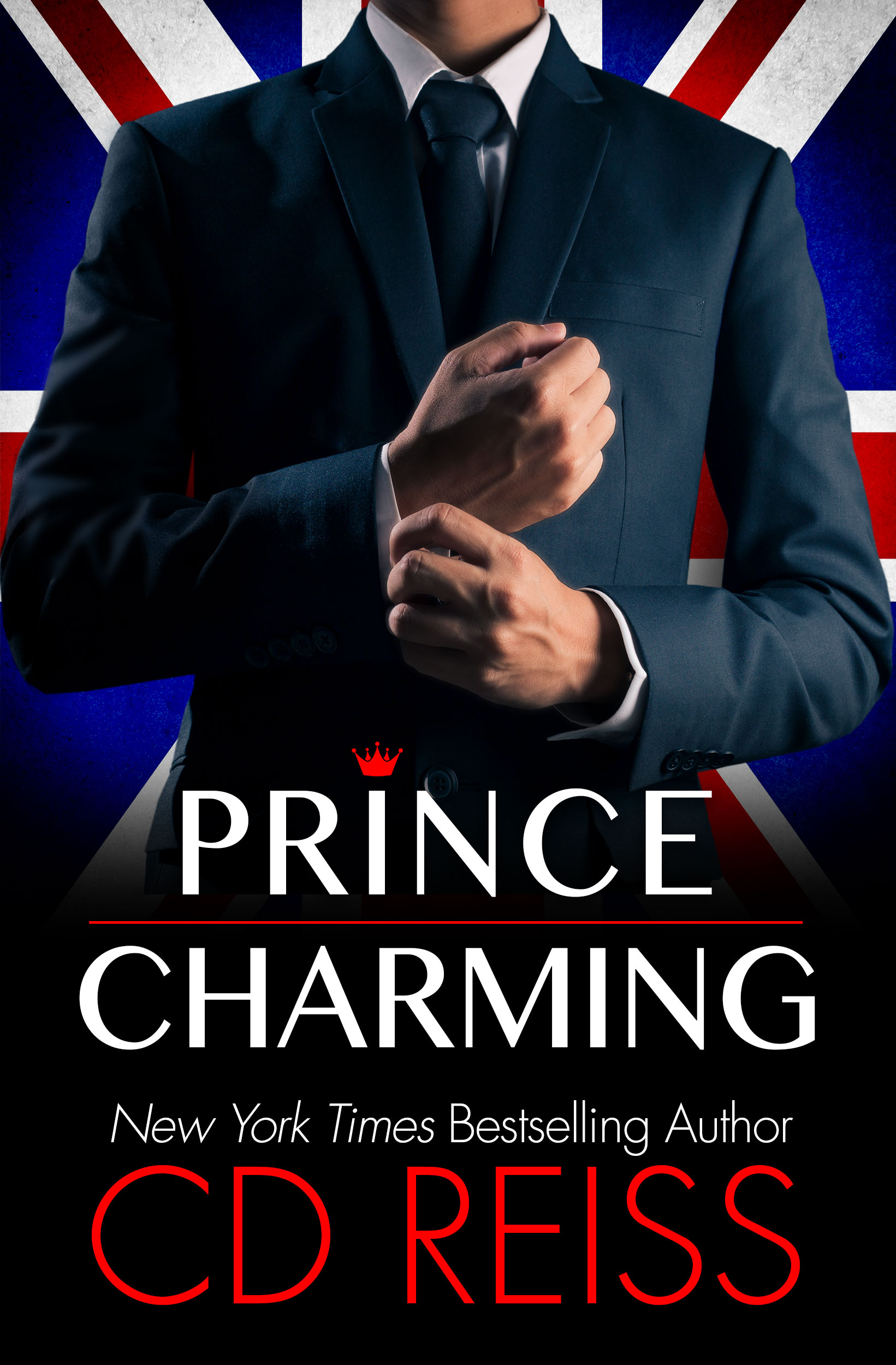 Prince Charming, a sexy new standalone by New York Times bestselling Romance Author CD Reiss