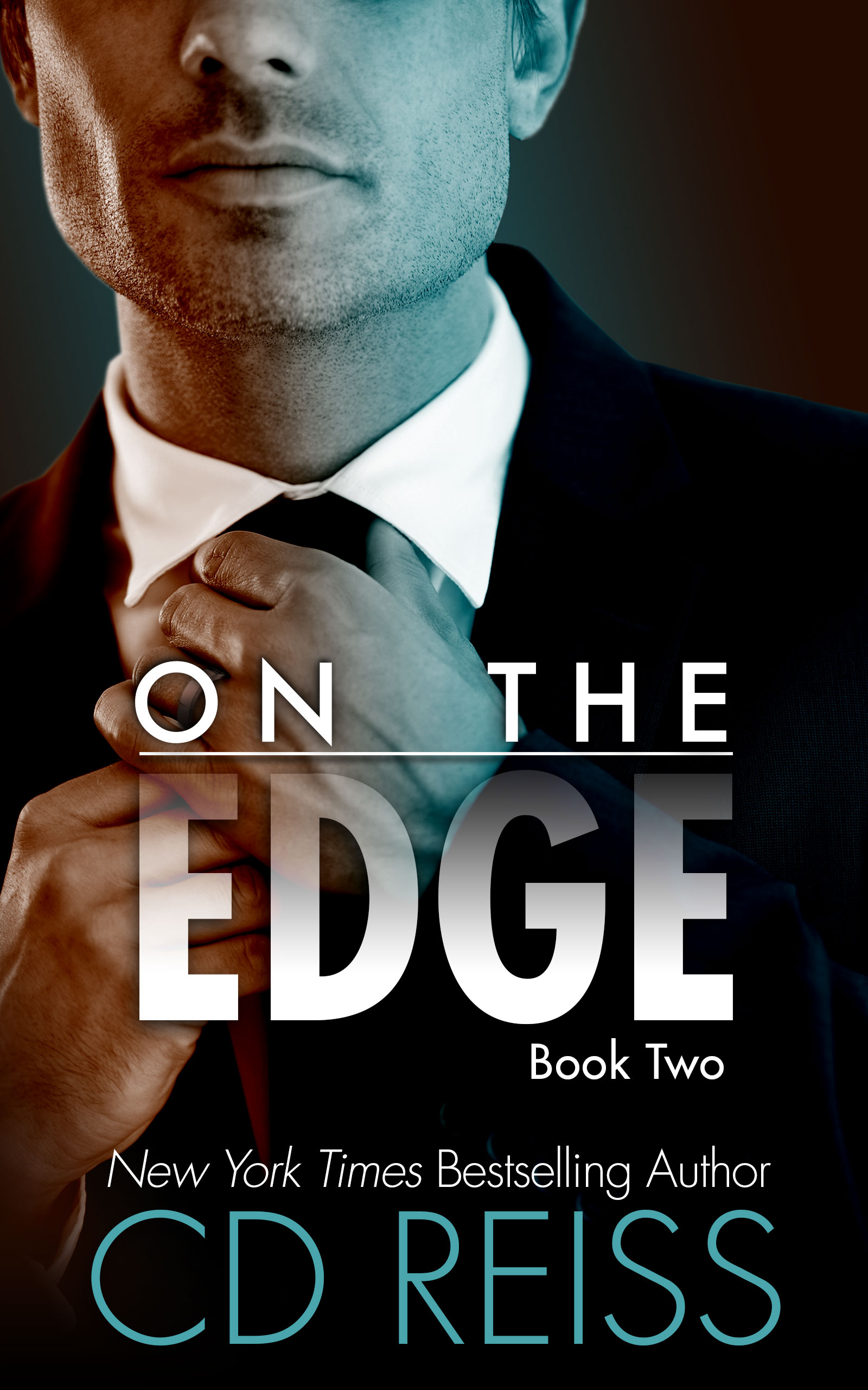 On The Edge, book two of the new Edge Series by New York Times bestselling Romance Author CD Reiss